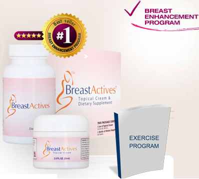 Breast Actives system of pills + cream + exercise program